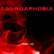 Aggroaphobia - Demo CD