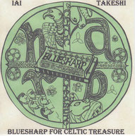 BLUESHARP FOR CELTIC TREASURE / 居相毅