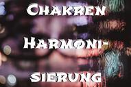 Chakrenharmonisierung, Chakra Energie Balance, Chakra Energie Massage