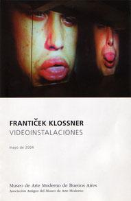 Museo de Arte Moderno de Buenos Aires MAMBA / Laura Buccelatto / Gian Paolo Minelli / Franticek Klossner / Videoinstalaciones
