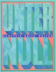 Kunst Eis Kälte Kultur / 1991 / Laurie Anderson, Pier Paolo Calzolari, Jörg Immendorff, Franticek Klossner, Paul Kos, Fabrizio Plessi, Reiner Ruthenbeck, u.a.