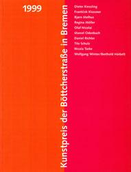 Kunsthalle Bremen, Kunstpreis Böttcherstrasse, Dieter Kiessling, Björn Melhus, Regina Möller, Olaf Nicolai, Marcel Odenbach, Daniel Richter, Tilo Schulz, Nicola Torke, Wolfgang Winter, Berthold Hörbelt