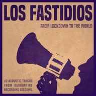 LOS FASTIDIOS - From Lockdown to the world