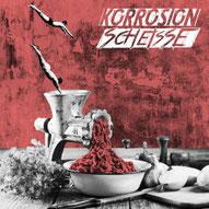 Korrosion / Scheisse – Split