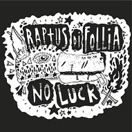 RAPTUS DI FOLLIA - No luck