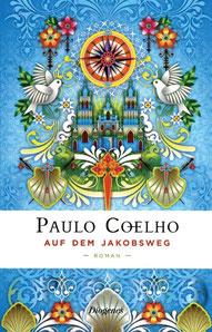 Auf dem Jakobsweg Tagebuch einer Pilgerreise nach Santiago de Compostela  von Paulo Coelho
