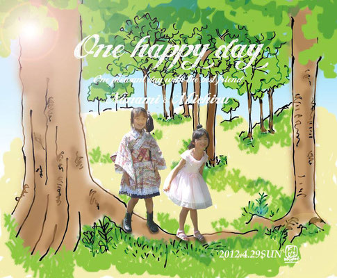 【One happy day】Photograph×Illustration  (2012.4.29SUN)