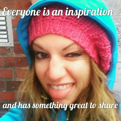 Everyone is an inspiration and has something great to share