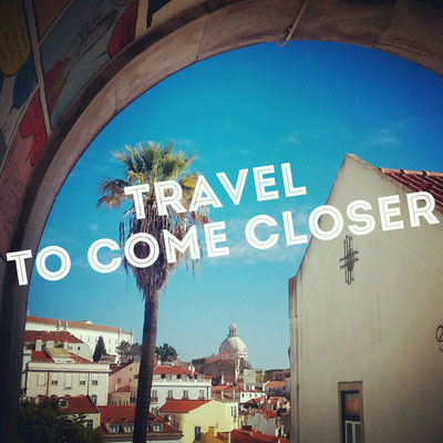 Travel to Come Closer