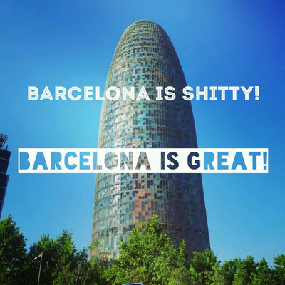 Barcelona is shitty! Barcelona is great!