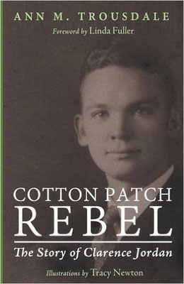 Cotton Patch Rebel, by Ann Trousdale