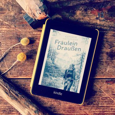 Rezension Kathrin Heckmann Fräulein Draußen - Wie ich unterwegs das Große in den kleinen Dingen fand