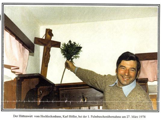 Karl Höller der Hüttenwirt vom Hochleckenhaus nimmt den ersten Palmbuschen am Hochleckenhaus am 27. März 1978 in Empfang.