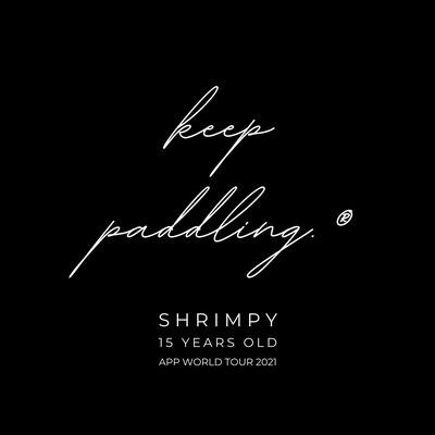 """SHRIMPY"" keep paddling™️ シグネーチャー"