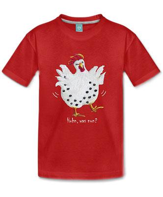 Gute-Laune-Geschenke, entzückendes Kinder T-Shirt, Huhn, was nun?, Gisela Rott, Lebenskunst-edition, ichrondelle, Künstlerhof Lavesum
