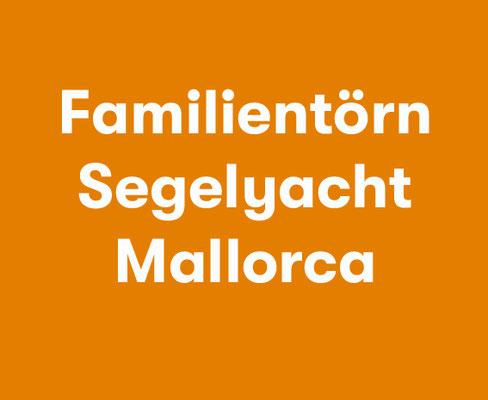 Kojencharter für Familien Segelyacht Mallorca