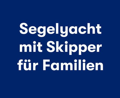 Segelyacht mit Skipper für Familien