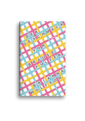 DER GESCHMACK VON BRAUSEPULVER // HarperCollins //  Entwurf  // Auftraggeber: Hafen Werbeagentur