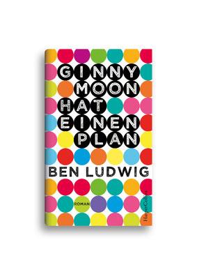 GINNY MOON HAT EINEN PLAN // HarperCollins // ET: September 2017 // Auftraggeber: Hafen Werbeagentur