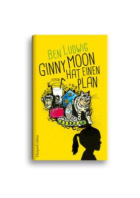 GINNY MOON HAT EINEN PLAN // HarperCollins // Entwurf // Auftraggeber: Hafen Werbeagentur