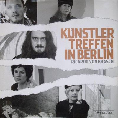 Künstler Treffen in Berlin von Ricardo von Brasch, Prestel Verlag 2009