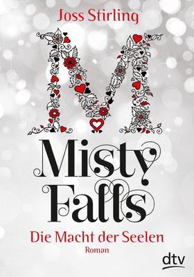 Joss Stirling -Misty Falls - Die Macht der Seelen