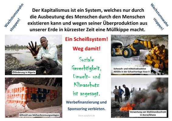 Kapitalismus - Ein Scheißsystem. Soziale Gerechtigkeit, Umwelt- und Klimaschutz ist angesagt.
