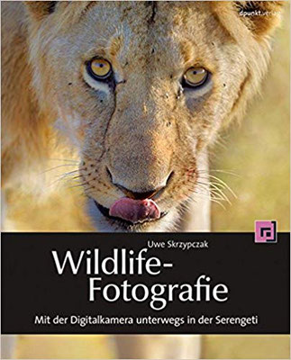 Wildlife Fotografie ... Mit der Digitalkamera unterwegs in der Serengeti