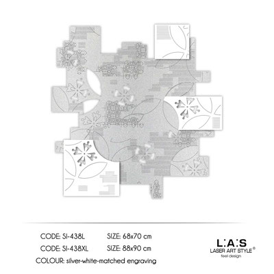 News </br>  Code: SI-438L | Size: 68x70 cm </br>  Code: SI-438XL | Size: 88x90 cm </br> Colour: silver-white-matched egraving