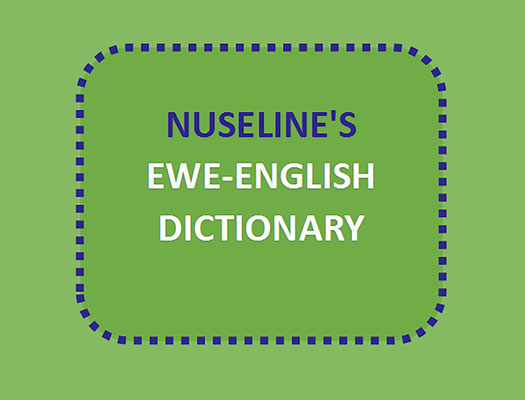 Nuseline's Ewe-English Dictionary