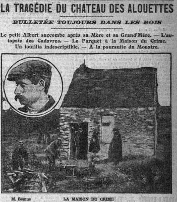 """L'affaire du Chateau des Alouettes - Cette Une est typique du début du XXe. Une photographie de la maison du crime et un ou plusieurs médaillons avec les victimes ou les meurtriers. L'orthographe est très approximative. """"Bulletée"""" est en fait """"Bulté""""."""