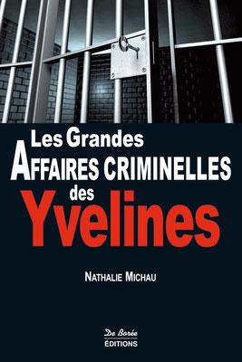 Les grandes affaires criminelles des yvelines - 2eme edition - 2014 -