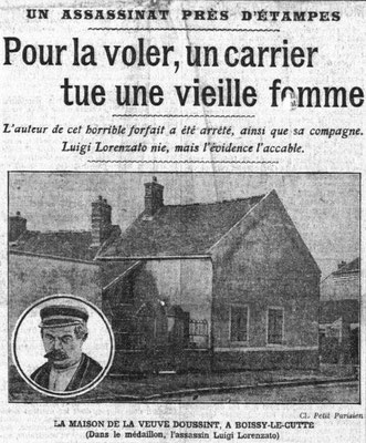 L'affaire Lorenzo - Un exemple de crime assez courant au début du XXe, on tuait les vieilles dames pour les dépouiller.Ici c'est la veuve Doussint, à Boissy-Le-Cutté, qui est la victime d'un italien endetté.