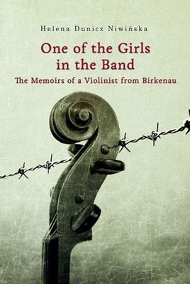 "Portada el libro en inglés: ""One of the Girls in the Band - The Memoirs of a Violinist from Birkenau""."