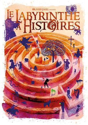 Le Labyrinthe à Histoires (contes d'Olivier Fasel)