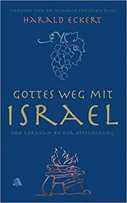 Gottes Weg mit Israel: Von Abraham bis zur Offenbarung