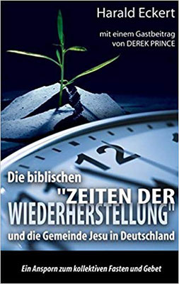 """Die biblischen """"Zeiten der Wiederherstellung"""" und die Gemeinde Jesu in Deutschland"""