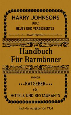 Handbuch für Barmänner und ein Ratgeber für Hotels und Restaurants