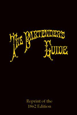 The Bartender's Gudie: Bon-Vivant's Companion