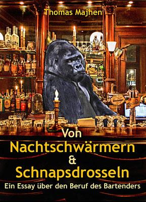 Von Nachtschwärmern & Schnapsdrosseln - Ein Essay über den Beruf des Bartenders