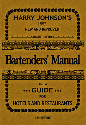 Bartenders' Manual and a Guide for Hotels and Restaurants