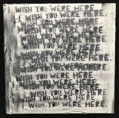 """""""I wish you were here."""" cement and spray paint on board, 2017"""