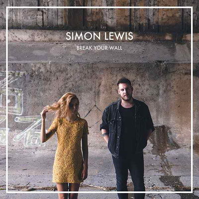 Single Break your wall - simon lewis