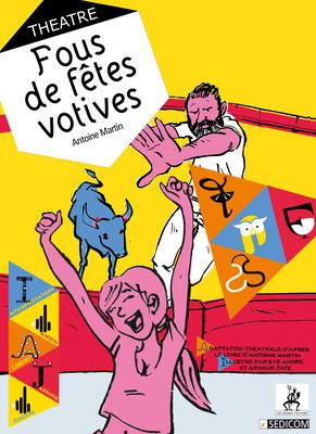 """Vendredi 10 mai - 20h30 au foyer : """"Fous de fêtes votives"""""""
