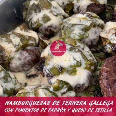 HAMBURGUESAS DE TERNERA GALLEGA CON PIMIENTOS DE PADRON Y QUESO DE TETILLA