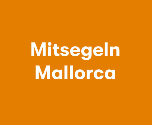 Mitsegeln Mallorca Erwachsene