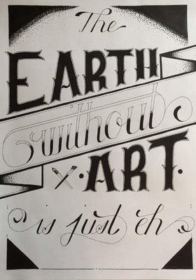 the earth without art is just eh  A2 Sketch Tusche auf Papier