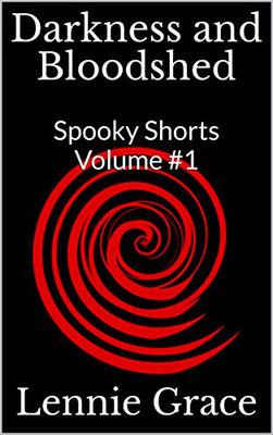 Darkness & Bloodshed, Lennie Grace, Spooky Shorts, Volume 1, Horror, Short story, Outline, Review, Rating