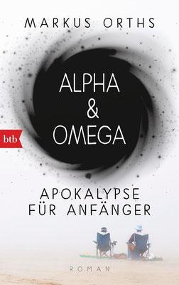 Alpha & Omega, Apokalypse für Anfänger, Markus Orths, Rezension, Komödie, Science, Fiction