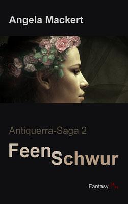 Antiquerra-Saga, Band 2: Feenschwur